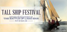 Tall Ship Festival & Historic Re-Enactment of The Battle of Lake Erie - Put-in-Bay, OH