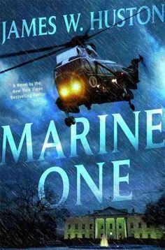 Marine One, by James W. Huston; LEGAL THRILLER -- RML STAFF PICK (Elizabeth)