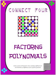 Connect Four - Factoring Polynomials from nevergiveuponmath on TeachersNotebook.com -  (8 pages)  - In this activity, students will have to opportunity to work with factoring:     -  Trinomials with a leading coefficient of 1    -  Binomials of difference of two squares