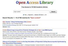 Open Access Library:  Good news for Scholars! Open Access Library is working on a new scholar search engine for all scholars worldwide. Without any registration, Open Access Library allows you free access to a database of 125.546 openly accessible academicarticles. The ultimate goal of Open Access Library is to promote academic exchange and advancement.