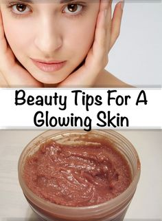 Glowing Skin - Beauty Tips For A Glowing Skin