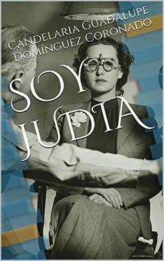 SOY JUDIA: HISTORIA PERSONAL DEL HOLOCAUSTO JUDIO (Spanish Edition), http://smile.amazon.com/dp/B00RNLTQBS/ref=cm_sw_r_pi_awdm_EF.Qub06Z3P6R