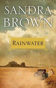 #Rainwater original 2009 hardcover  My ABSOLUTE FAVORITE Sandra Brown book, which I've read many times.