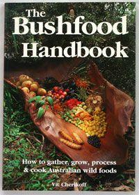 The Bushfood Handbook: How to Gather, Grow, Process & Cook Australian Wild Foods Aboriginal Food, Aboriginal Education, Aboriginal Culture, Aboriginal People, Edible Plants, Edible Garden, Indigenous Education, Native Foods, Veg Garden