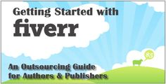 FREE     ~~ Getting Started on Fiverr ~~ A Guide for Authors and Publishers