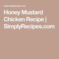 Honey Mustard Chicken Recipe   SimplyRecipes.com