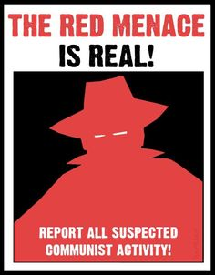 The red menace is soviet union spies. if you saw anybody that was possibly a spy you had to report it.