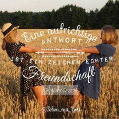 """""""Eine aufrichtige Antwort ist ein Zeichen echter Freundschaft Sprüche 24:26 """