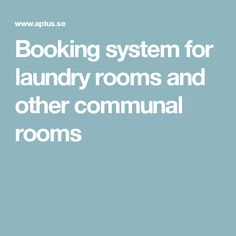 Booking system for laundry rooms and other communal rooms