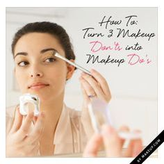 When you're juggling work, a social schedule and all the life that happens in between, it can be difficult to nail perfect makeup every time. Luckily, one wrong move doesn't mean you have to start over on your face. With a few simple tips, you can turn your makeup don'ts into do's in a matter of seconds.