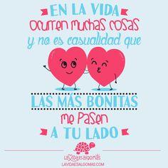 No es casualidad que las cosas más bonitas me pasen a tu lado  #lavidaesalgomas #love #frase #amor