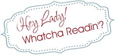 Hey Lady Watcha Readin? is a book review blog.