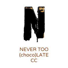 Never Too