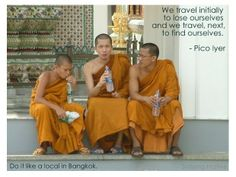 My Travel Inspirations for the New Year on StayingNative.com - Young Monks in Bangkok #DoItLikeaLocal #travel #quote Packing List For Vacation, Packing Lists, Best Travel Quotes, Best Quotes, Like A Local, Us Travel, Bangkok, Travel Inspiration, Adventure