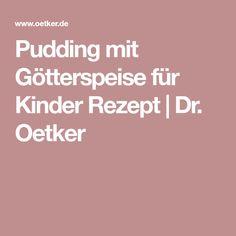 Pudding mit Götterspeise für Kinder Rezept | Dr. Oetker