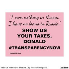 Show Us Your Taxes Trump Resistance #TrumpRussia #Republicans #DoYourJob #Resist #TheResistance #TrumpTaxReturns #TrumpTaxes #TrumpTaxesMarch