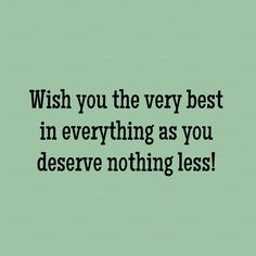 Wishing Good Luck Quotes, Good Wishes Quotes, Good Luck Wishes, Wishes For Friends, Wish Quotes, Good Luck To You, Wishes For You, Happy Quotes, Great Quotes