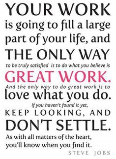 Best Success Quote so far!!  <●>}<●> YOUR WORK <> THE ONLY WAY <> GREAT WORK <> DON'T SETTLE..