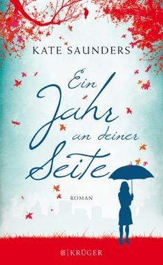 Kate Saunders - Ein Jahr an deiner Seite