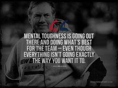 Bill Belichick, New England Patriots; Mental Toughness Quote @ designingsport.com