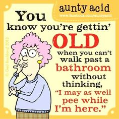 You know you're gettin' OLD...