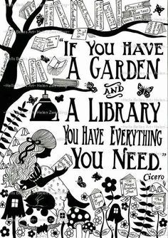 """""""If you have a garden and a library you have everything you need."""" Cicero – From… """"If you have a garden and a library you have everything you need."""" Cicero – From me to you: Books that made me a reader I Love Books, Books To Read, Great Quotes, Inspirational Quotes, Super Quotes, Motivational, Reading Quotes, Reading Books, Reading Library"""