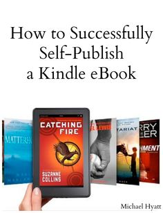 How to successfully self-publish a Kindle eBook. Jeff Goins's guest post on Michael Hyatt's blog. http://michaelhyatt.com/kindle-publishing-success.html