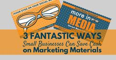 3 Fantastic Ways Small Businesses Can Save Cash on Marketing Materials