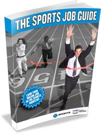 Jobs In Sports Entertainment: How To Land Your Dream Job In Sports — Take Your Sports Career To The Next Level | Sports Networker Is The #1 Sports Business Resource Online