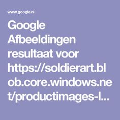 Google Afbeeldingen resultaat voor https://soldierart.blob.core.windows.net/productimages-large/IMG_2991.JPG