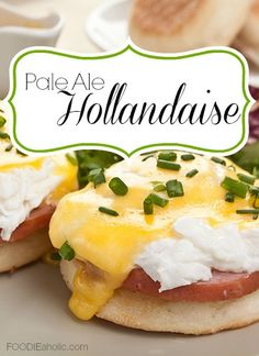 Pale Ale Hollandaise | FOODIEaholic.com #recipe #cooking #brunch #breakfast