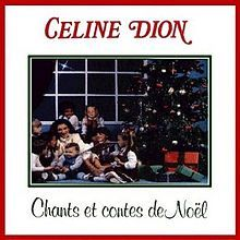 Chants et contes de Noël (meaning Christmas Songs and Tales) is a French Christmas album by Canadian singer Celine Dion, released in Quebec, Canada on 5 December 1983. It is her fifth French album and second Christmas album.