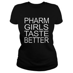 PHARM GIRLS TASTE BETTER #gift #ideas #Popular #Everything #Videos #Shop #Animals #pets #Architecture #Art #Cars #motorcycles #Celebrities #DIY #crafts #Design #Education #Entertainment #Food #drink #Gardening #Geek #Hair #beauty #Health #fitness #History #Holidays #events #Home decor #Humor #Illustrations #posters #Kids #parenting #Men #Outdoors #Photography #Products #Quotes #Science #nature #Sports #Tattoos #Technology #Travel #Weddings #Women