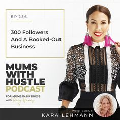 300 Followers And A Booked-out Business - Podcast Episode 256   Mums With Hustle: Helping Mums start, market and grow a profitable online business they love! #MumsWithHustle #MWHPodcast #socialmediamarketing #smm #socialmedia #podcast