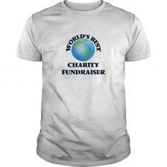 World's Best Charity Fundraiser T Shirts, Hoodies. Get it now ==► https://www.sunfrog.com/Jobs/Worlds-Best-Charity-Fundraiser-White-Guys.html?57074 $19