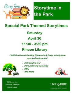 Special park-themed storytimes at the Rincon Library on April 30, 2016. Rincon will be open 11:30am-3:30pm. Join LARPD to talk about the future of your neighborhood parks! The District will host a park planning meeting plus a party at May Nissen Park (685 Rincon Ave.) Don't miss treats for the kids--the LPFD Fire Truck & a BBQ from LARPD are happening. Rincon Branch Library is at 725 Rincon Avenue, Livermore, CA, 94551.