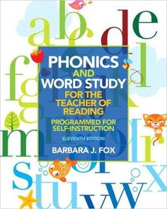 Amazon.com: Phonics and Word Study for the Teacher of Reading: Programmed for Self-Instruction (11th Edition) (9780132838092): Barbara J. Fox: Books