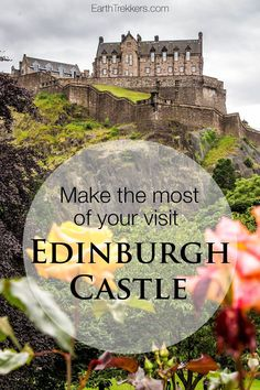 How to have the best experience at Edinburgh Castle. When to go, how to purchase your tickets online, how to skip the crowds.