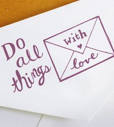 """""""Do All Things With Love"""" Hand-Drawn Rubber Stamps"""