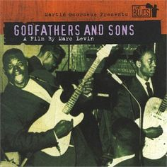 Martin Scorsese Presents Godfathers and Sons