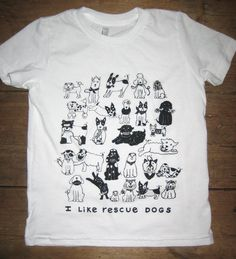 I Like Rescue Dogs White Kids Tshirt by LittleIslandCompany on Etsy https://www.etsy.com/listing/189651750/i-like-rescue-dogs-white-kids-tshirt