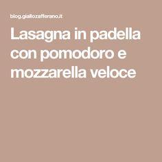 Lasagna in padella con pomodoro e mozzarella veloce