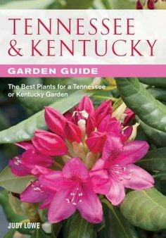 Tennessee & Kentucky garden guide [electronic resource] : the best plants for a Tennessee or Kentucky garden / Judy Lowe Shade Garden Plants, Garden Guide, Garden Ideas, Home Landscaping, Farm Gardens, Cool Plants, Spring Garden, Garden Planning, Farm Life