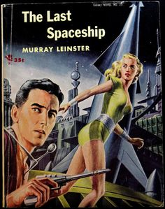 scificovers:  Galaxy Science Fiction Novel #25: The Last Spaceshipby Murray Leinster1955. Cover by Ed Emshwiller.