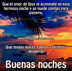 Buenas noches, que el amor de dios te acompañe