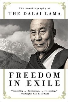 Freedom in Exile: The Autobiography of the Dalai Lama, by the Dalai Lama