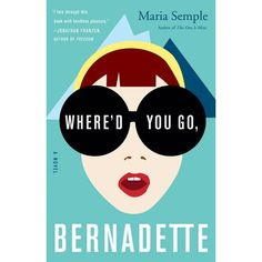 Where'd You Go, Bernadette: To find her mother, Bee compiles email messages, official documents, secret correspondence—creating a compulsively readable and touching novel about misplaced genius and a mother and daughter's role in an absurd world.