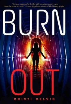 Burn out by Kristi Helvig ---- In the future, when the Earth is no longer easily habitable, seventeen-year-old Tora Reynolds, a girl in hiding, struggles to protect weapons developed by her father that could lead to disaster should they fall into the wrong hands.