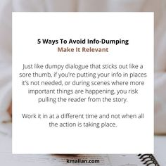 Make It Relevant. Taken from the #blog post, 5 Ways To Avoid Info-Dumping. #wednesdaywisdom #writers #writingcommunity #writingtruths #writingtips #writersofinstagram #authorsofinstagram #writerscafe #writingproblems #writingadvice Writing Problems, Wednesday Wisdom, Writing Advice, Stick It Out, 5 Ways, Writer, Author, Shit Happens, Blog