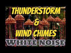 White Noise Thunderstorm & Wind Chimes for Meditation - YouTube